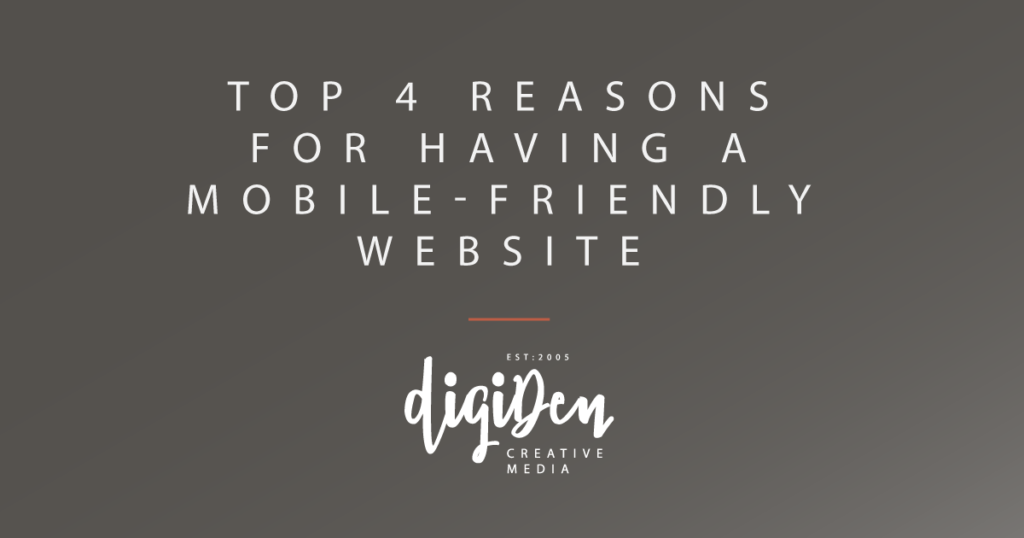 Top 4 Reasons for Having a Mobile-Friendly Website