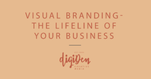 Visual Branding - The Lifeline of Your Business